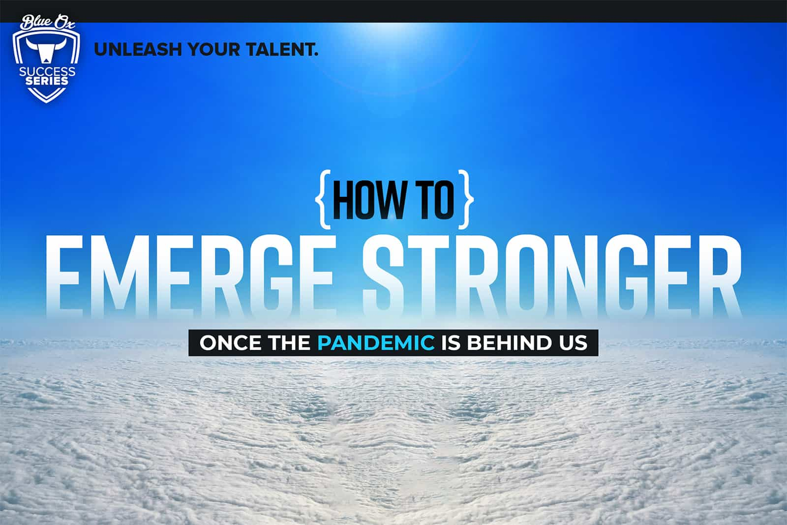 How to Emerge Stronger