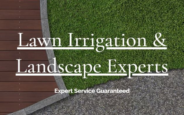 Lawn Irrigation and Landscape Experts