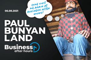 Paul Bunyan at Paul Bunyan Land Business After Hours graphic